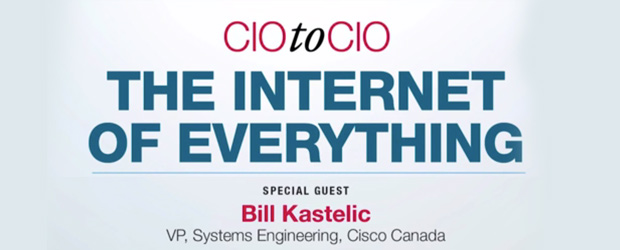 CIO to CIO discussing the Internet of Everything with Bill Kastelic and Jim Love