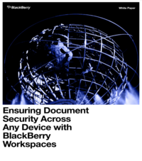 Ensuring Document Security Across Any Device with BlackBerry Workspaces