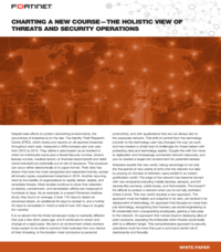 CHARTING A NEW COURSE-THE HOLISTIC VIEW OF THREATS AND SECURITY OPERATIONS