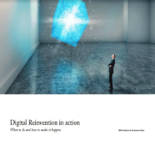 Digital Reinvention in action: What to  finish and how to  originate it happen