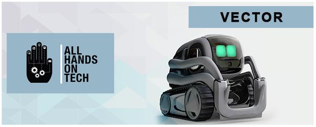 All Hands on Tech – Anki Vector Robot full review | IT World