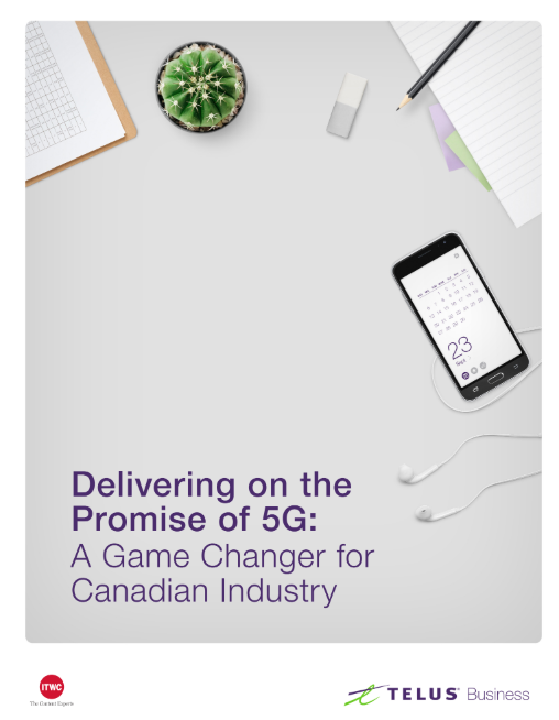 Delivering on the Promise of 5G: A Game Changer for Canadian Industry