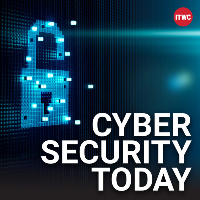 Cyber Security Today Podcast